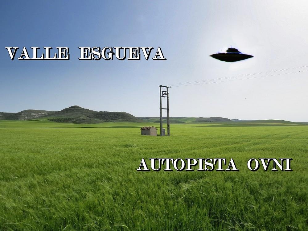 VALLE ESGUEVA, Autopista Ovni…